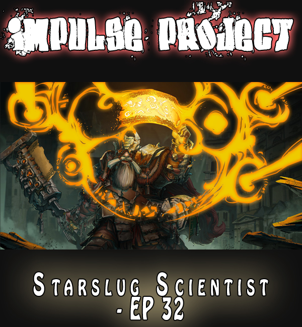 impulse project episode 32 Starslug Scientist